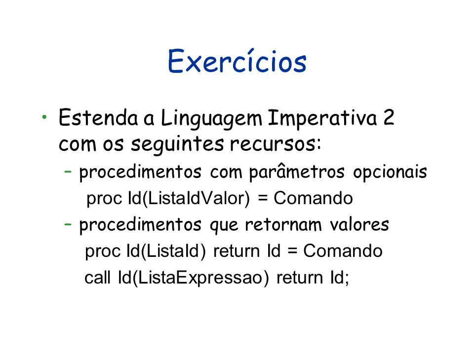 Exercícios Estenda a Linguagem Imperativa 2 com os seguintes recursos: