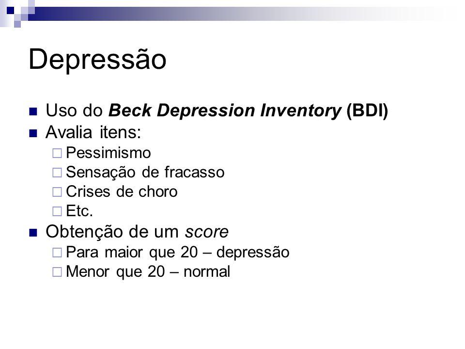 Depressão Uso do Beck Depression Inventory (BDI) Avalia itens: