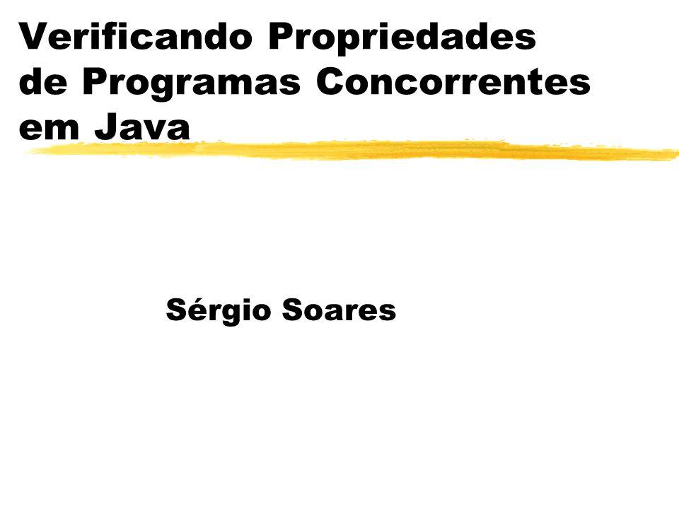 Verificando Propriedades de Programas Concorrentes em Java