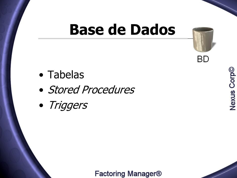 Base de Dados Tabelas Stored Procedures Triggers
