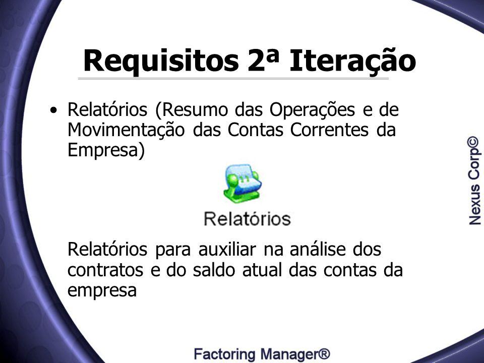 Requisitos 2ª Iteração Relatórios (Resumo das Operações e de Movimentação das Contas Correntes da Empresa)