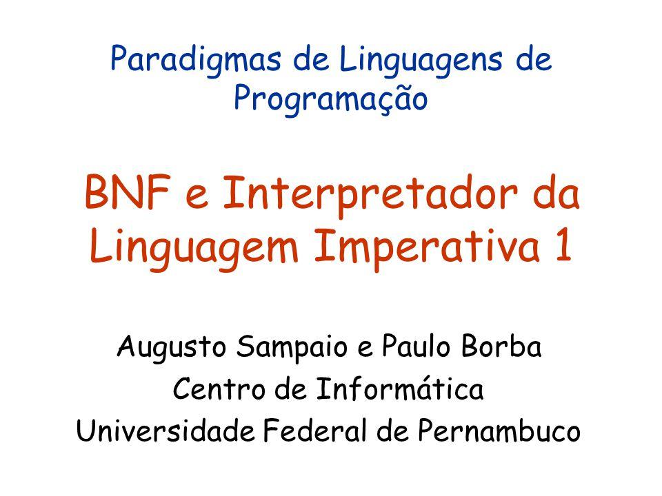 Paradigmas de Linguagens de Programação BNF e Interpretador da Linguagem Imperativa 1