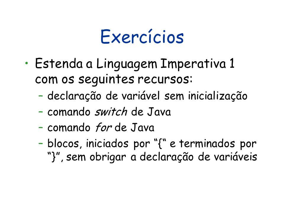 Exercícios Estenda a Linguagem Imperativa 1 com os seguintes recursos: