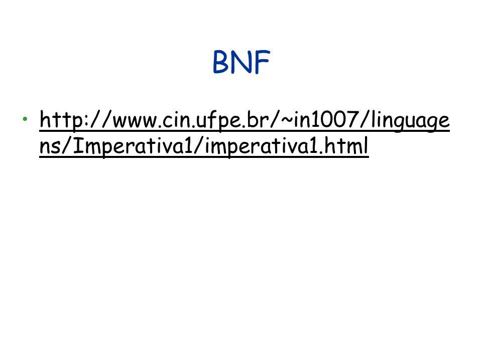 BNF http://www.cin.ufpe.br/~in1007/linguagens/Imperativa1/imperativa1.html