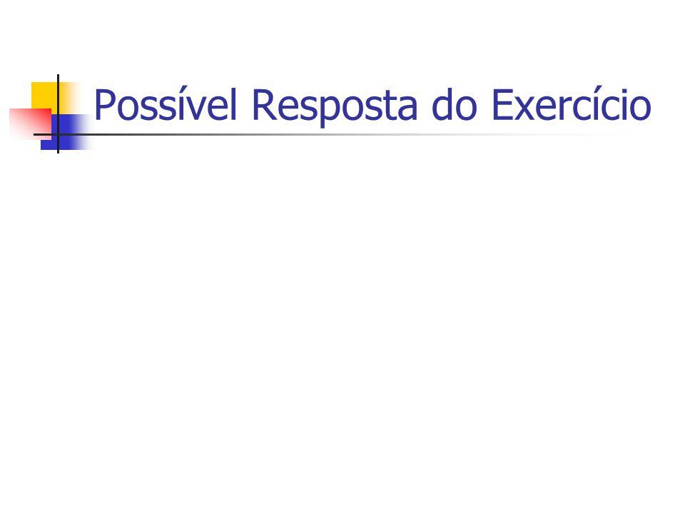 Possível Resposta do Exercício