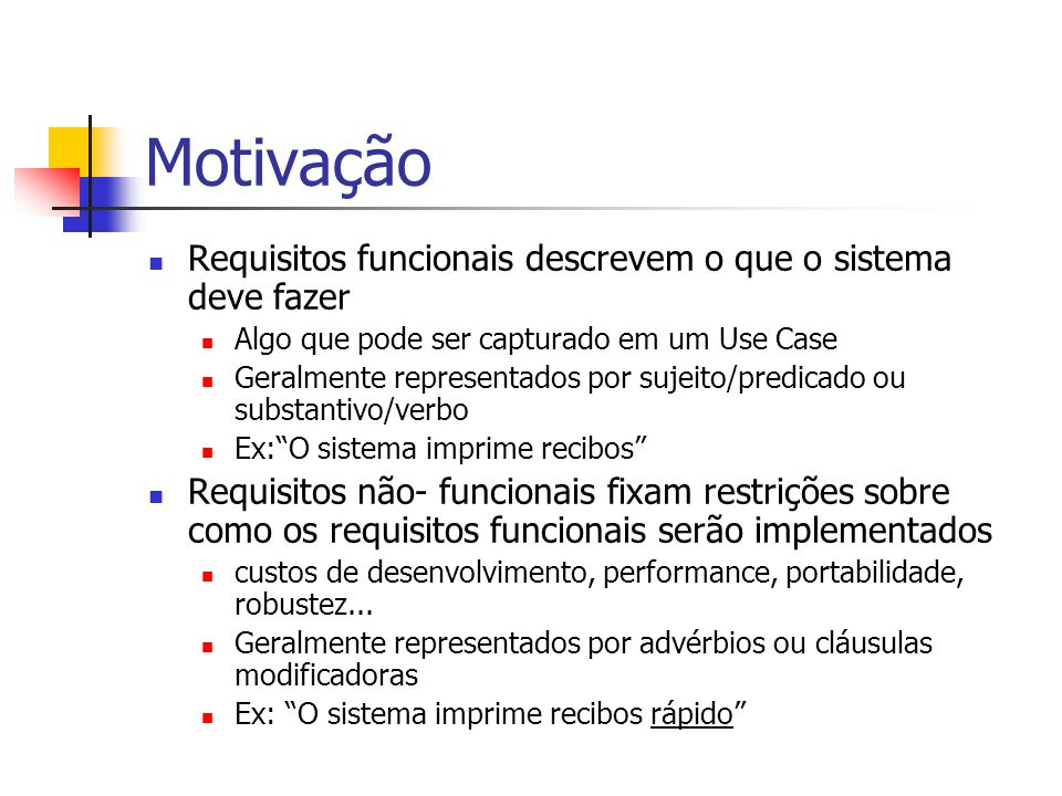 Motivação Requisitos funcionais descrevem o que o sistema deve fazer