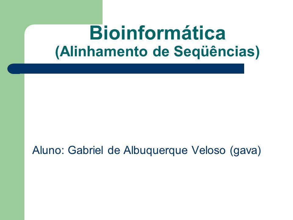 Bioinformática (Alinhamento de Seqüências)