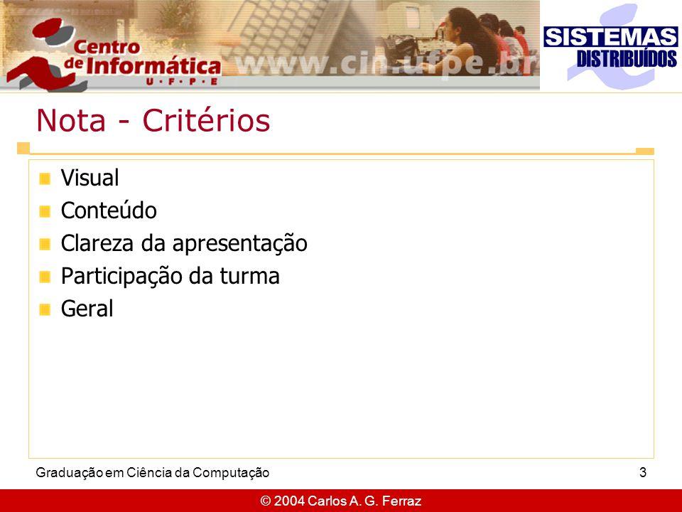 Nota - Critérios Visual Conteúdo Clareza da apresentação