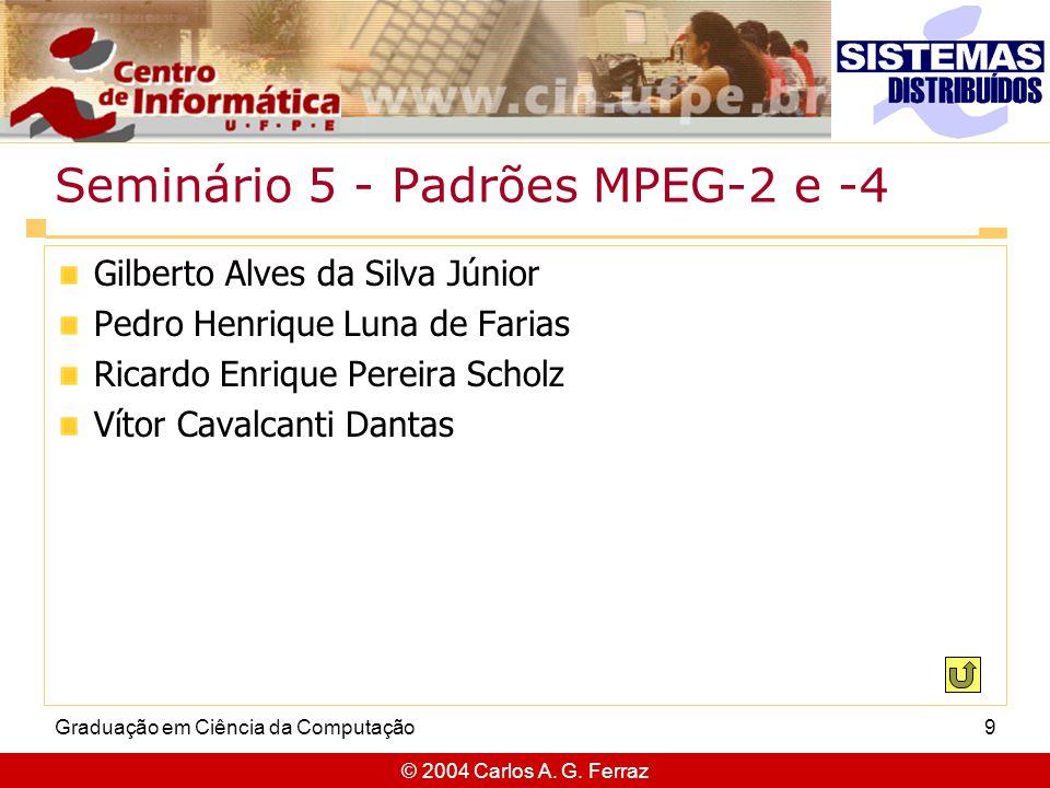 Seminário 5 - Padrões MPEG-2 e -4