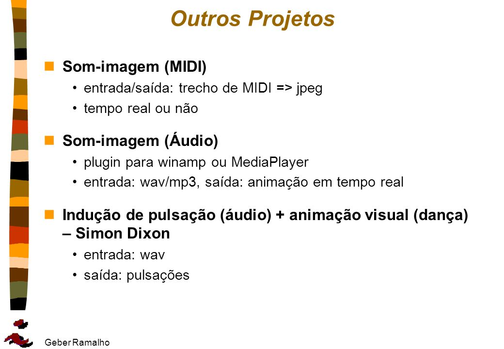 Outros Projetos Som-imagem (MIDI) Som-imagem (Áudio)