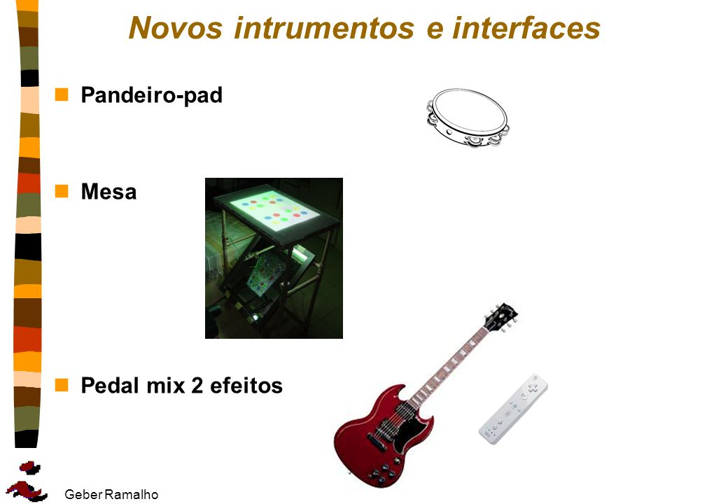 Novos intrumentos e interfaces