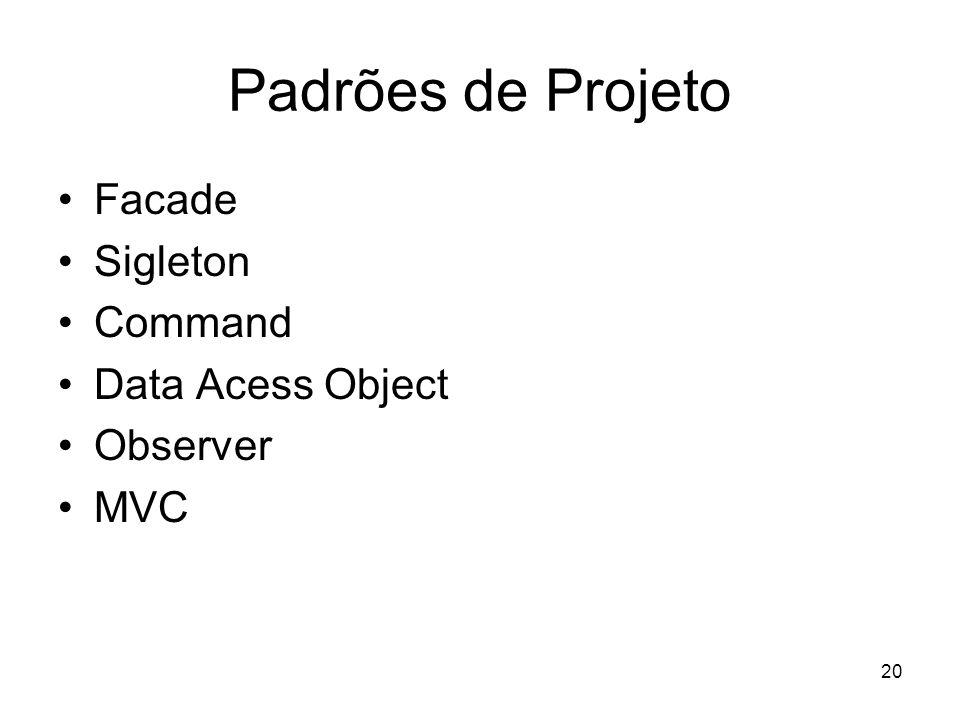 Padrões de Projeto Facade Sigleton Command Data Acess Object Observer