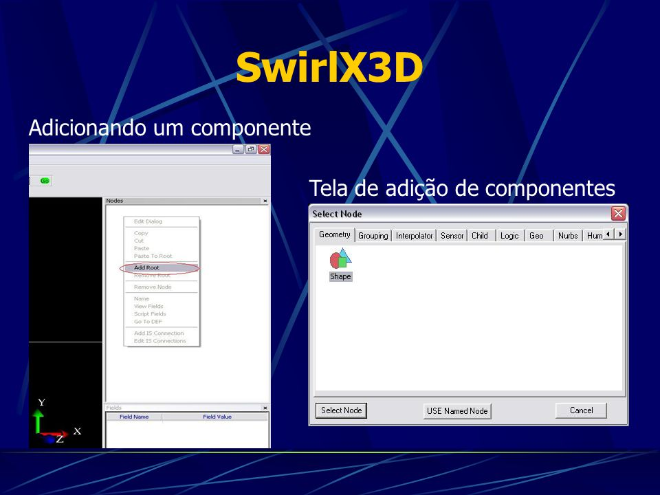 SwirlX3D Adicionando um componente Tela de adição de componentes