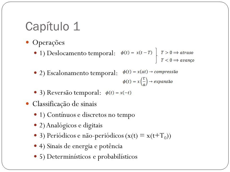 Capítulo 1 Operações Classificação de sinais 1) Deslocamento temporal: