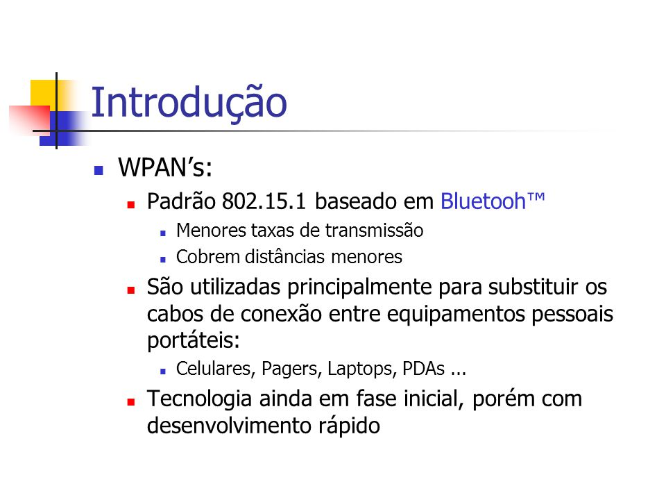 Introdução WPAN's: Padrão 802.15.1 baseado em Bluetooh™
