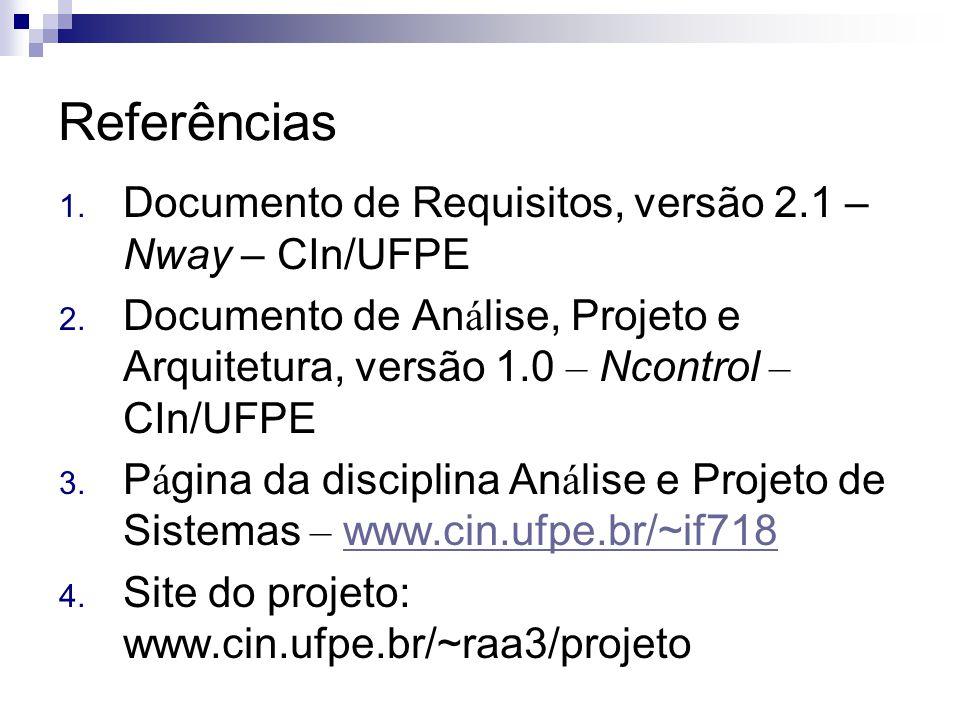 Referências Documento de Requisitos, versão 2.1 – Nway – CIn/UFPE