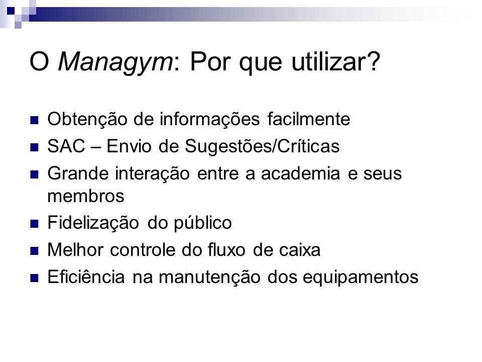 O Managym: Por que utilizar