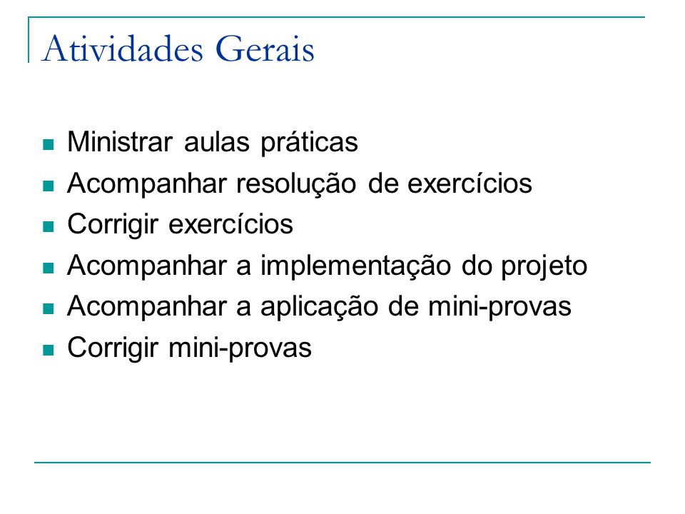 Atividades Gerais Ministrar aulas práticas