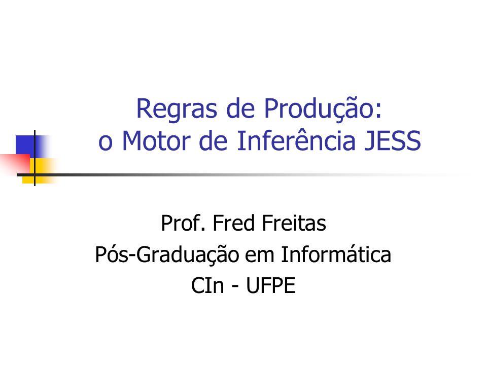 Regras de Produção: o Motor de Inferência JESS