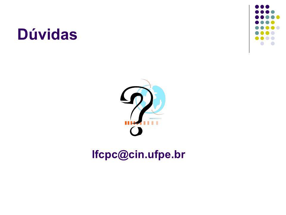 Dúvidas lfcpc@cin.ufpe.br
