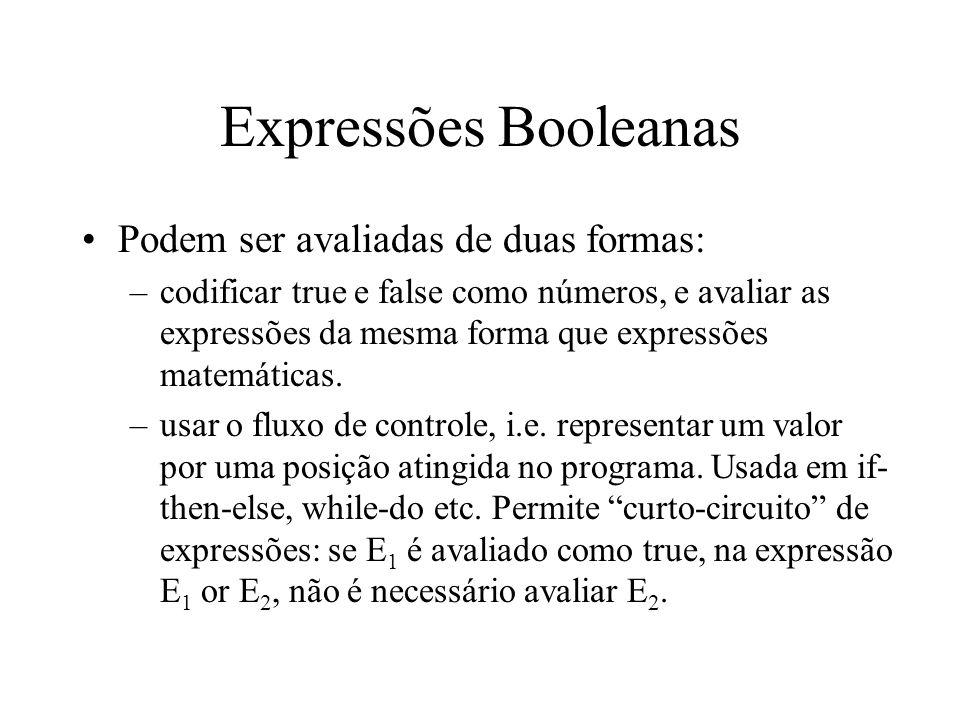 Expressões Booleanas Podem ser avaliadas de duas formas: