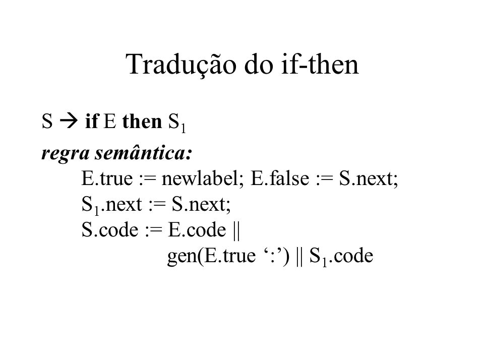 Tradução do if-then S  if E then S1