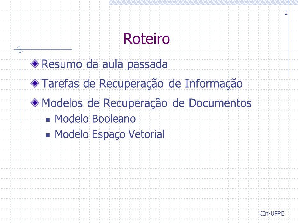 Roteiro Resumo da aula passada Tarefas de Recuperação de Informação