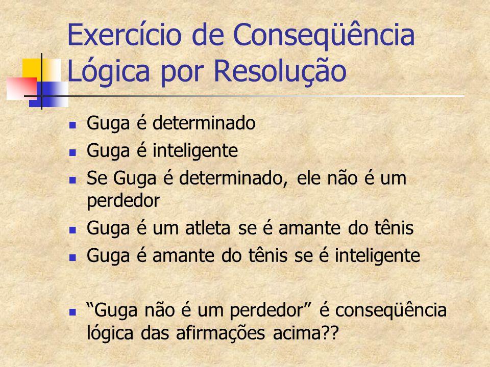 Exercício de Conseqüência Lógica por Resolução