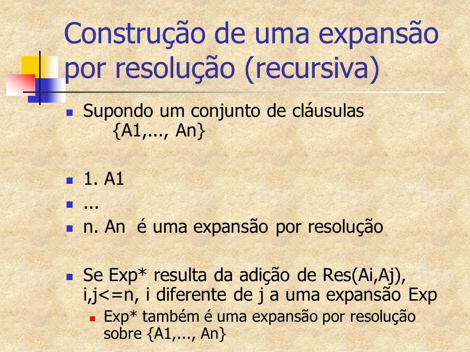 Construção de uma expansão por resolução (recursiva)