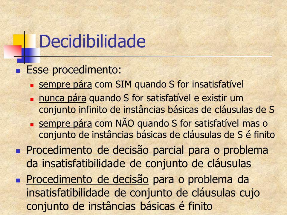 Decidibilidade Esse procedimento: