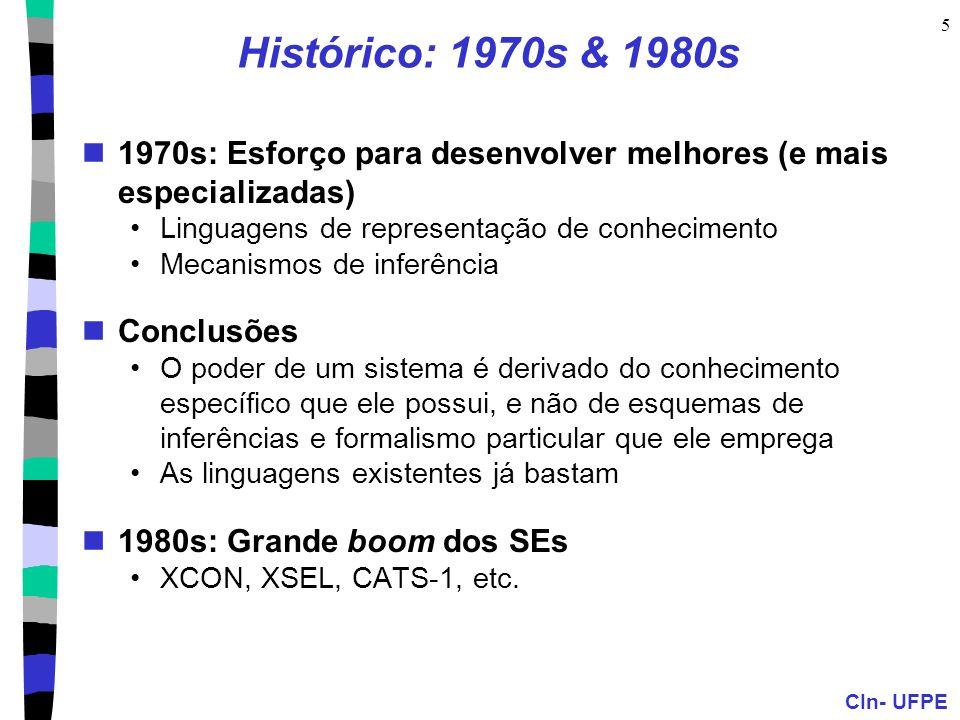 Histórico: 1970s & 1980s 1970s: Esforço para desenvolver melhores (e mais especializadas) Linguagens de representação de conhecimento.