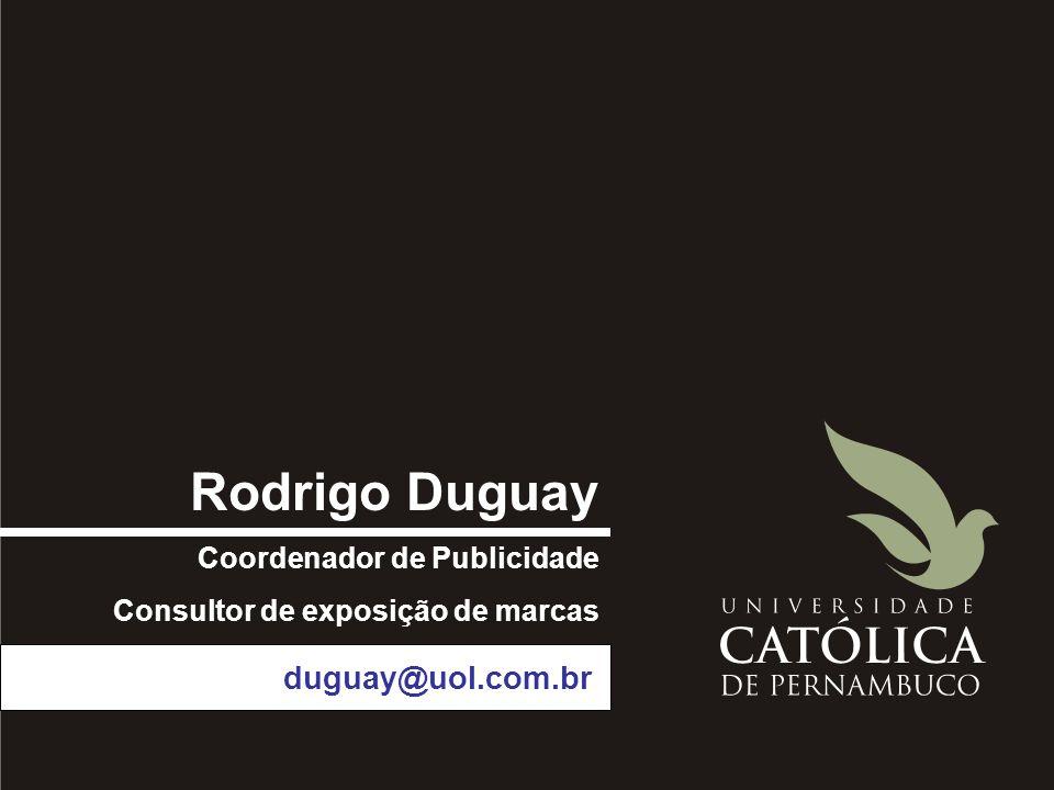 Rodrigo Duguay duguay@uol.com.br Coordenador de Publicidade