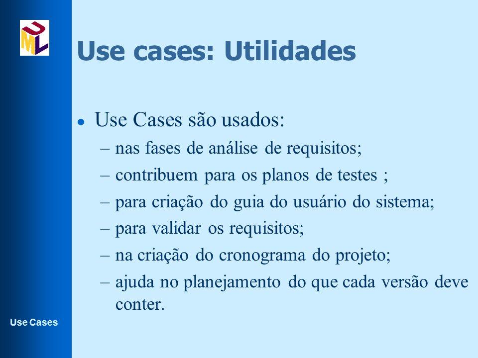 Use cases: Utilidades Use Cases são usados: