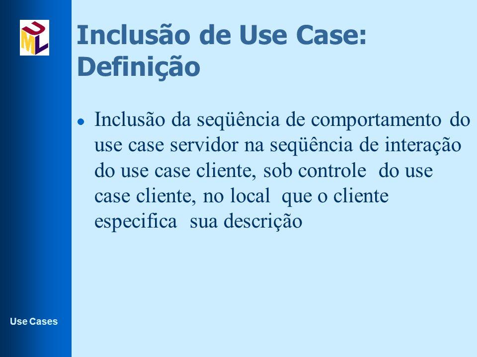 Inclusão de Use Case: Definição
