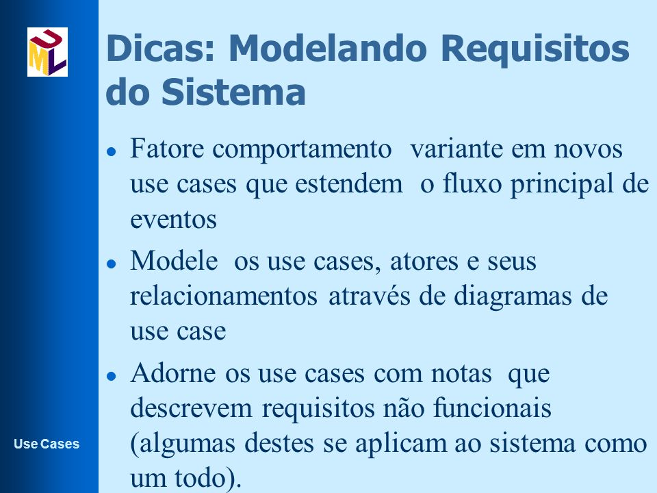 Dicas: Modelando Requisitos do Sistema