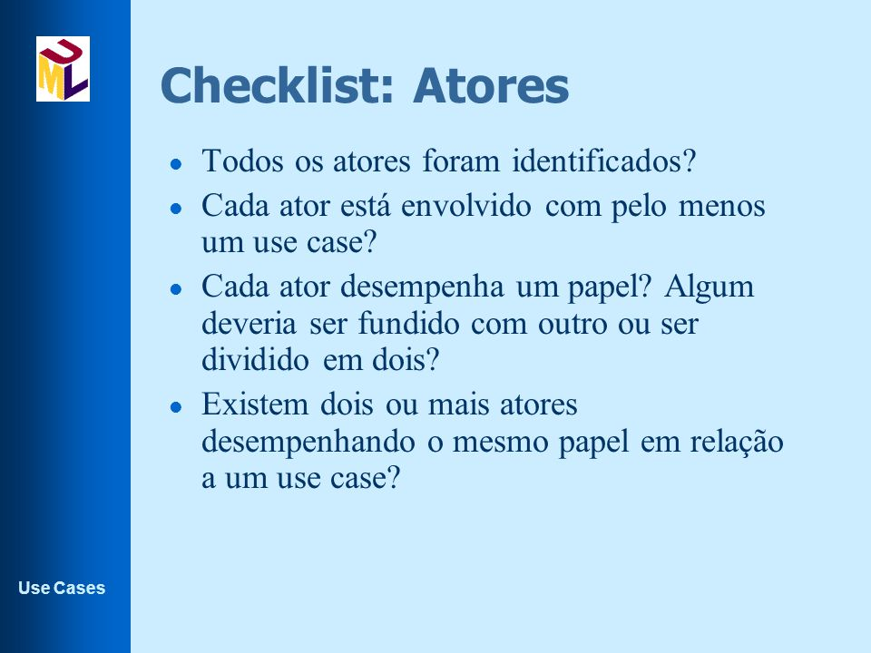 Checklist: Atores Todos os atores foram identificados