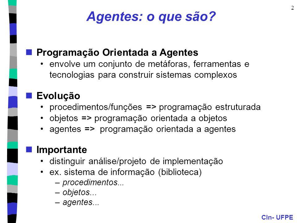Agentes: o que são Programação Orientada a Agentes Evolução