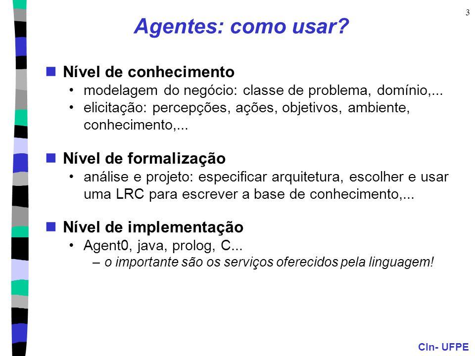 Agentes: como usar Nível de conhecimento Nível de formalização