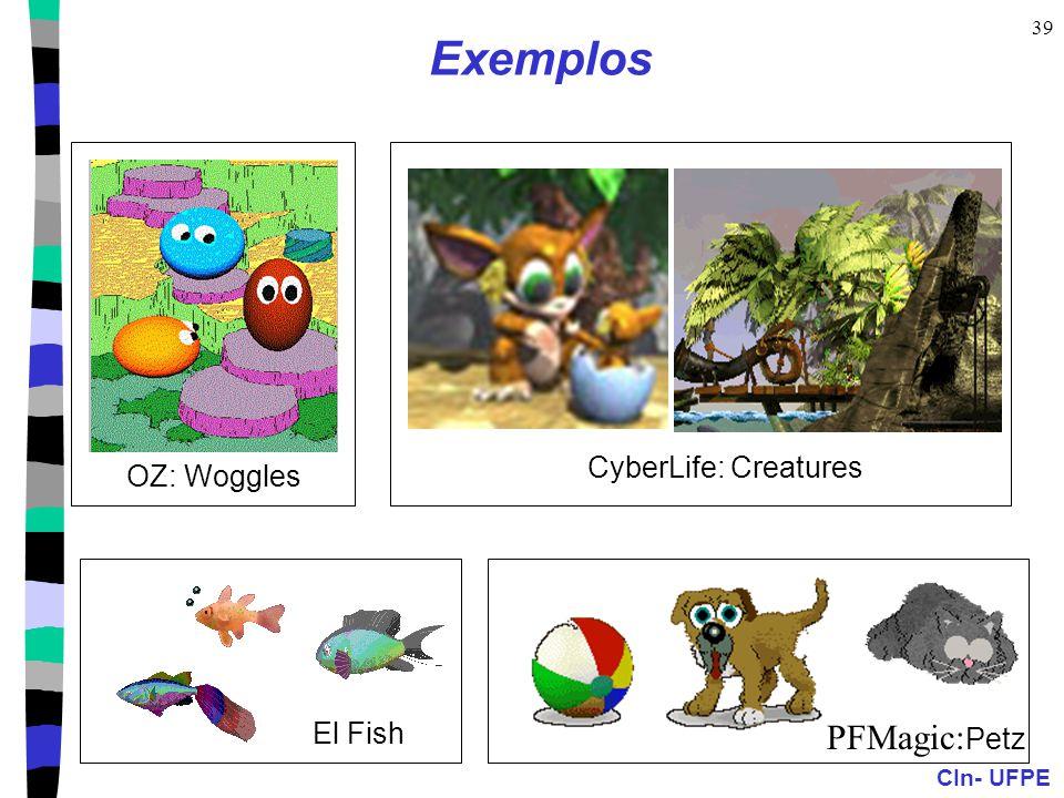 Exemplos OZ: Woggles CyberLife: Creatures El Fish PFMagic:Petz