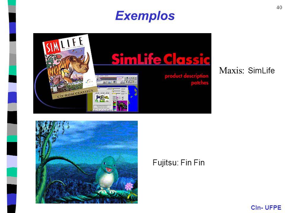 Exemplos Maxis: SimLife Fujitsu: Fin Fin