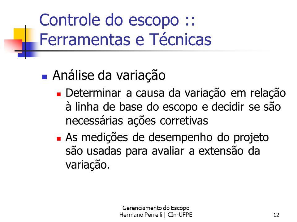 Controle do escopo :: Ferramentas e Técnicas