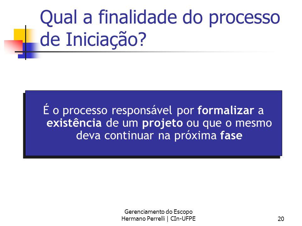 Qual a finalidade do processo de Iniciação