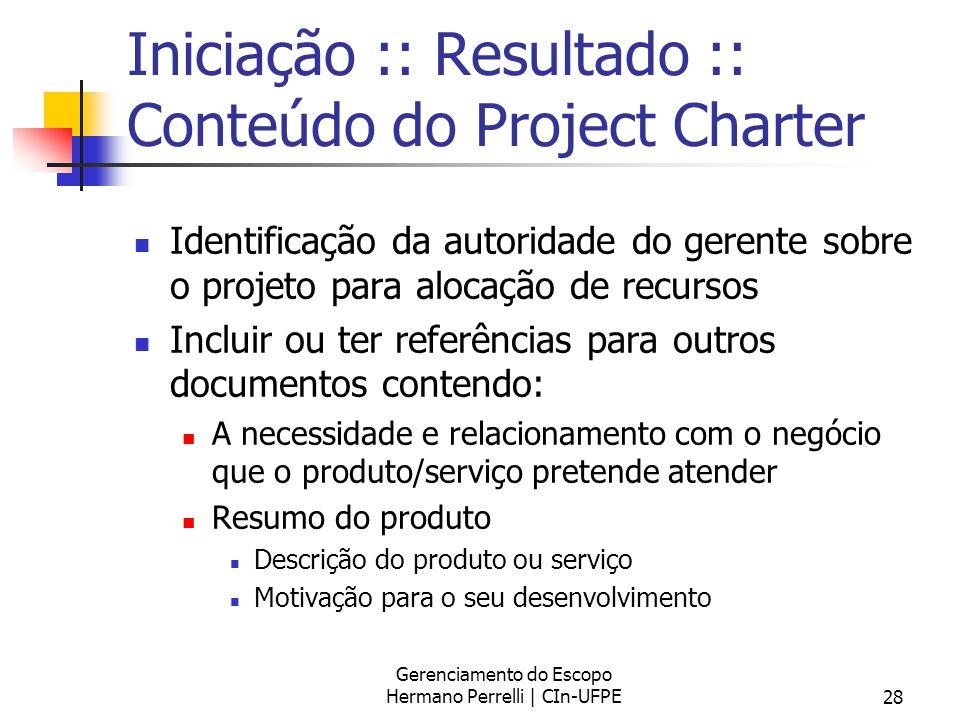 Iniciação :: Resultado :: Conteúdo do Project Charter