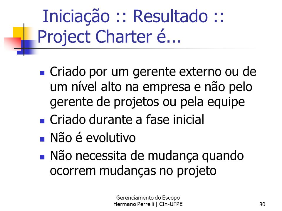 Iniciação :: Resultado :: Project Charter é...