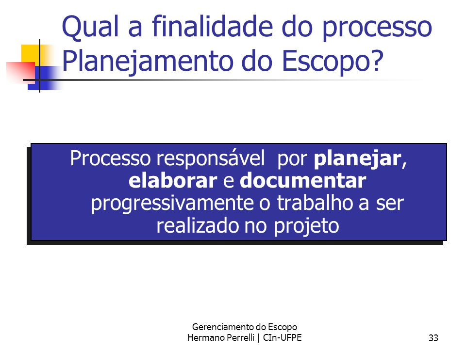 Qual a finalidade do processo Planejamento do Escopo
