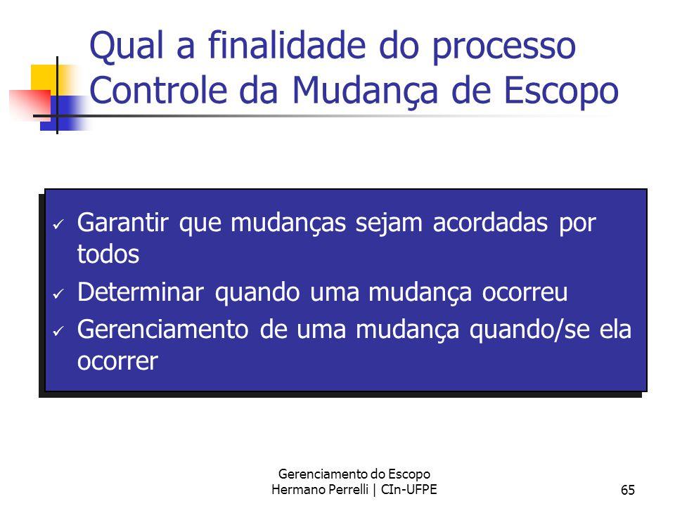Qual a finalidade do processo Controle da Mudança de Escopo