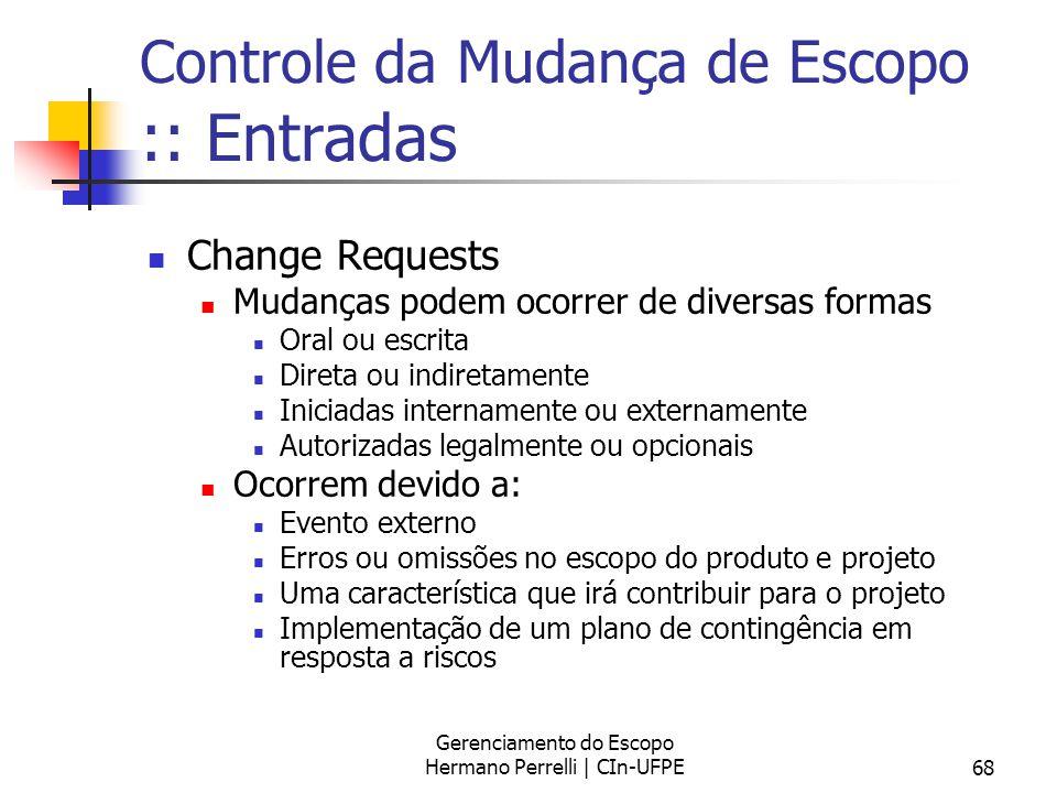 Controle da Mudança de Escopo :: Entradas