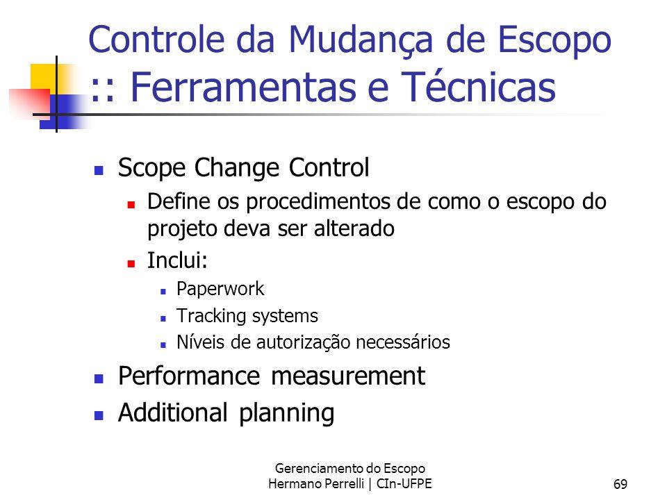 Controle da Mudança de Escopo :: Ferramentas e Técnicas