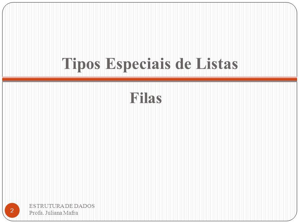 Tipos Especiais de Listas