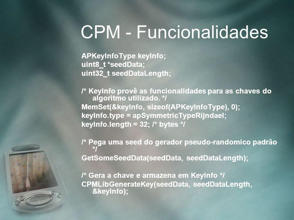 CPM - Funcionalidades APKeyInfoType keyInfo; uint8_t *seedData;